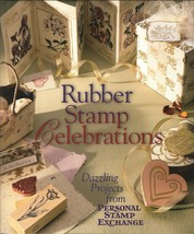 Rubber Stamp Celebrations: Dazzling Projects from Personal Stamp Exchang... - $11.99