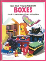 Look What You Can Make with Boxes:Over 90 Pictured Crafts and Dozens of ... - $14.99