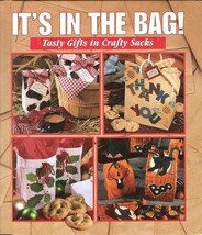 It's in the Bag:Tasty Gifts in Crafty Sacks by Leisure Arts Staff;Patter... - $14.99
