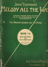 John Thompsons Modern Course for the Piano - Melody All The Way - Book 1-b - $7.91