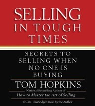 SELLING IN TOUGH TIMES Secrets to Selling When No One Is Buying TOM HOPK... - $39.48