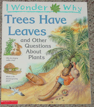 BOOK I WONDER WHY TREES HAVE LEAVES & OTHER QUESTIONS ABOUT PLANTS BOOK ... - $7.00