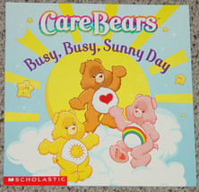 BOOK CARE BEARS BUSY BUSY SUNNY DAY BOOK SONIA SANDER 2003 SCHOLASTIC PA... - $6.00