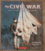 BOOK CIVIL WAR AN ILLUSTRATED HISTORY 1999 SCHOLASTIC BOOKS PAPERBACK - $7.00