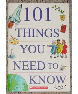 BOOK 101 THINGS YOU NEED TO KNOW 2003 SCHOLASTIC PAPERBACK BOOK - $6.00
