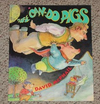 BOOK THOSE CAN DO PIGS DAVID MCPHAIL 1996 SCHOLASTIC SOFTCOVER - $5.00