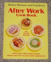COOKBOOK BETTER HOMES & GARDENS AFTER WORK COOK BOOK HC 1974 1ST ED HC M... - $6.00