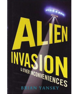 Alien Invasion and Other Inconveniences by Brian Yansky HARDCOVER BOOK - $4.00