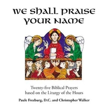 We Shall Praise Your Name by Christopher Walker , Paule Freeburg, DC