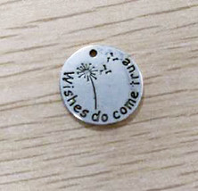 4 Quote Charms Wishes Do Come True Antiqued Silver Dandelion Pendants - $2.28