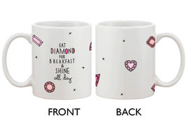 Cute Ceramic Coffee Mug - Eat Diamond for Breakfast and Shine All Day - $14.99