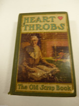 VTG 1905 Heart Throbs the Old Scrap Book 1905 Grosset & Dunlap 1st Ed. - $38.61