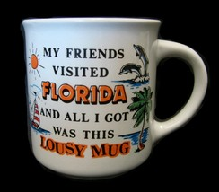 Friends Visited Florida All I Got Was This Lousy Mug Souvenir Gift Cup Used - $9.77