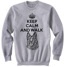 German Shepard Keep Calm And Walk   New Cotton Grey Sweatshirt  S M L Xl Xxl - $47.42