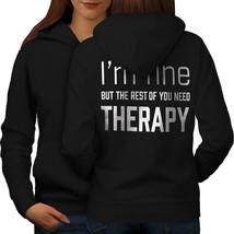 I Am Fine Sweatshirt Hoody Funny Therapy Women Hoodie Back - $21.99+