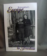 Katharina's Escape to Freedom  by  Katharina  Trinkl, Signed, New - $10.98