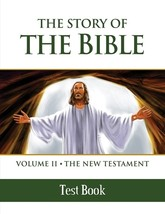 The Story of the Bible: Vol. II - The New Testament (Test Book)