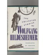 Collected Stories of Wolfgang Hildesheimer 1987 1st U.S. Pr. - $10.00