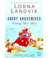Angry Housewives Eating Bon Bons...Author: Lorna Landvik (used paperback) - $7.00
