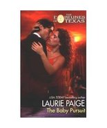 Fortunes of Texas: The Baby Pursuit...Author: Laurie Paige (BRAND NEW pa... - $7.00