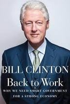 Back to Work...Author: Bill Clinton (used hardcover) - $9.00