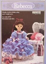REBECCA DOLLS Crocheted CROCHET Patterns 11 1/2 Inch Doll DRESS - $6.95
