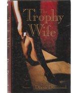 THE TROPHY WIFE~DIANA DIAMOND~HCDJ - $8.99