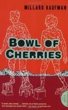 Bowl of Cherries...Author: Millard Kaufman (used PB) - $7.00