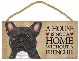 A House is not a Home without a Frenchie (French Bulldog) Door/wall Dog ... - $12.99