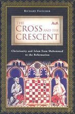 Primary image for The Cross and the Crescent By Richard Fletcher 1st American Ed. HC- Free Freight