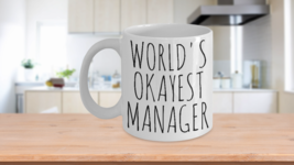 Worlds Okayest Manager Mug Funny Gift Most Okay Boss Admin Coworker Offi... - $14.65+