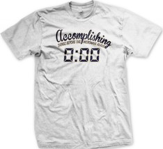 Accomplishing Things Before The Microwave Reads- 0:00 Funny Slogans Mens... - $12.50