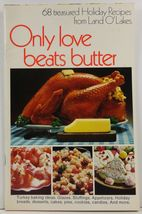 Only Love Beats Butter 68 Treasured Holiday Recipes - $2.99
