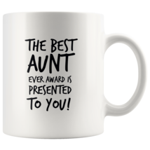 Coffee mug gift The best AUNT ever awarded mug - $16.50