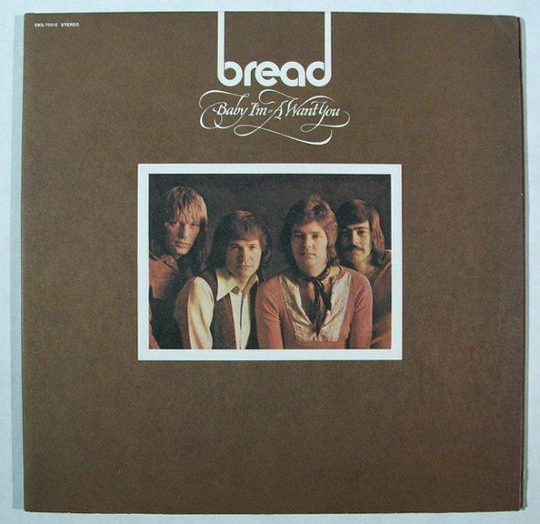 BREAD  ~  Baby I'm-A Want You         1971 Pop LP