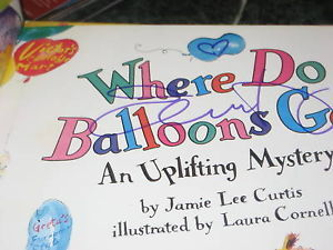 Where Do Balloons Go? SIGNED by Jamie Lee Curtis