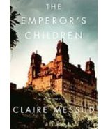 The Emperor's Children...Author: Claire Messud (used hardcover) - $13.00
