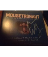 MOUSETRONAUT SIGNED BY MARK KELLY 1ST/6TH - $42.08