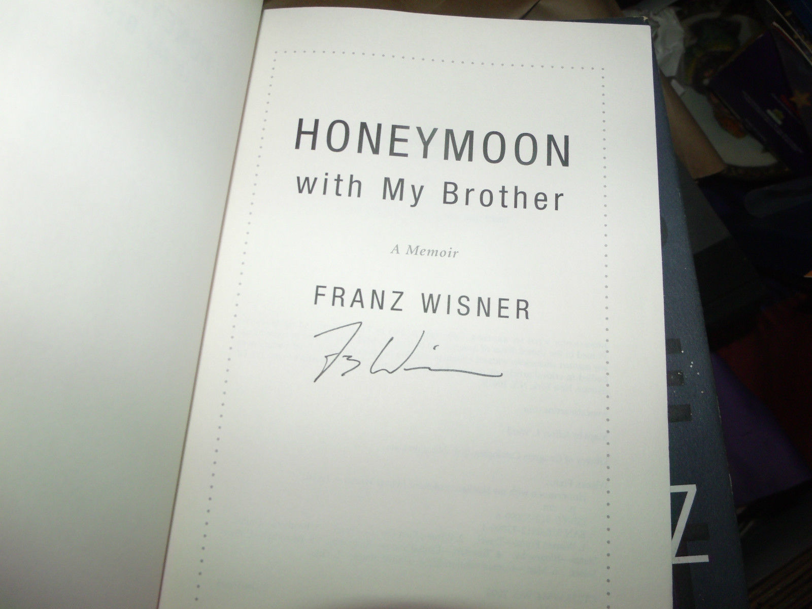 Honeymoon With My Brother SIGNED by Franz Wisner 1ST/1ST (2005, Hardcover)