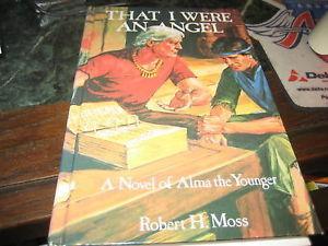 THAT I WERE AN ANGEL SIGNED BY ROBERT H MOSS LDS