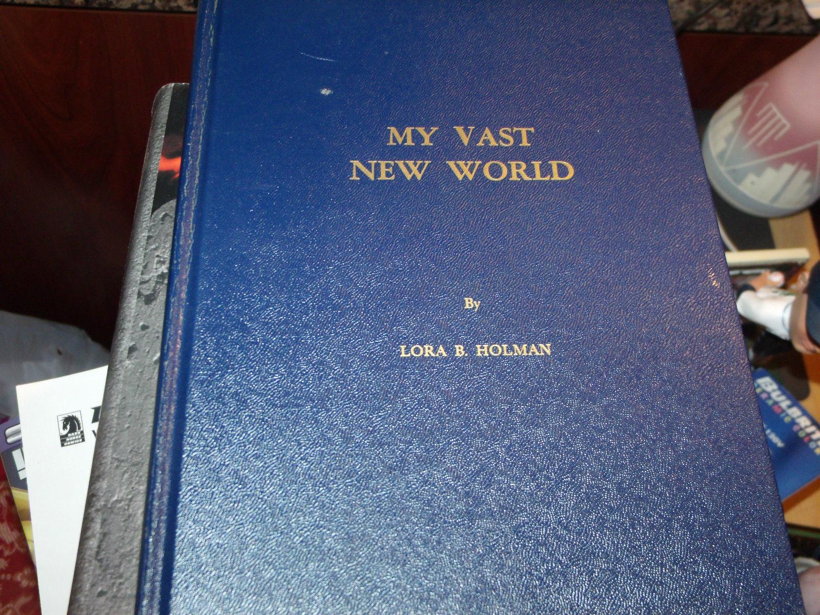 MY VAST NEW WORLD SIGNED BY LORA B HOLMAN 1ST EDITION