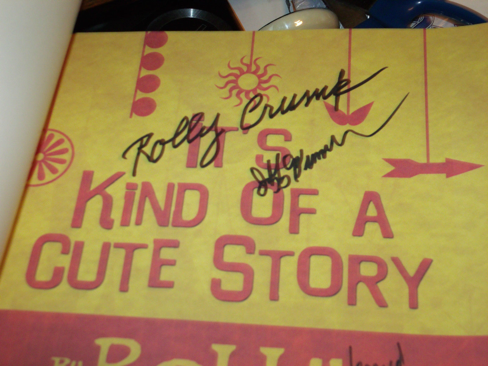 It's Kind of a Cute Story SIGNED 5X BY ROLLY CRUMP & Jeff Heimbuch +3