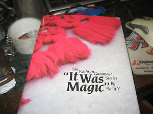 IT WAS MAGIC KATHRYN GAMMAGE STORIES SIGNED BY SALLY Y