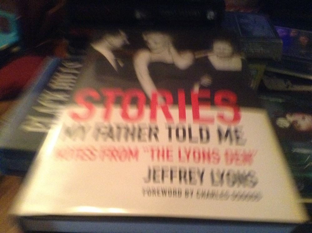 Stories My Father Told Me : Notes from the Lyons Den SIGNED by Jeffrey Lyons