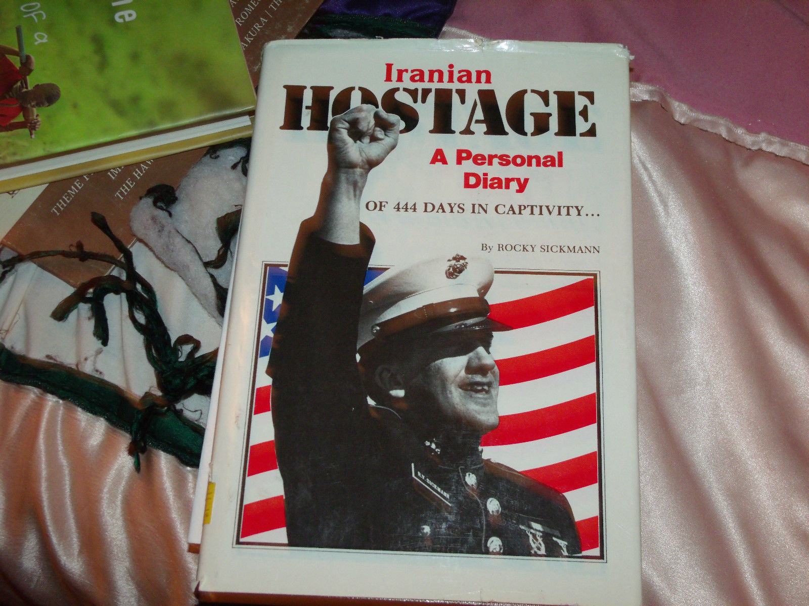 Iranian Hostage A Personal Diary 444 Days in Captivity SIGNED by Rocky Sickmann