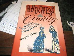 Rudeness and Civility SIGNED by John F. Kasson 1ST/1ST