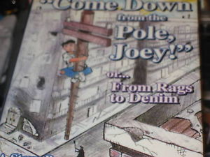 COME DOWN FROM THAT POLE JOEY SIGNED BY JOE GOTTLIEB