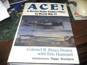 Ace! a Marine Night-Fighter SIGNED  by R BRUCE PORTER