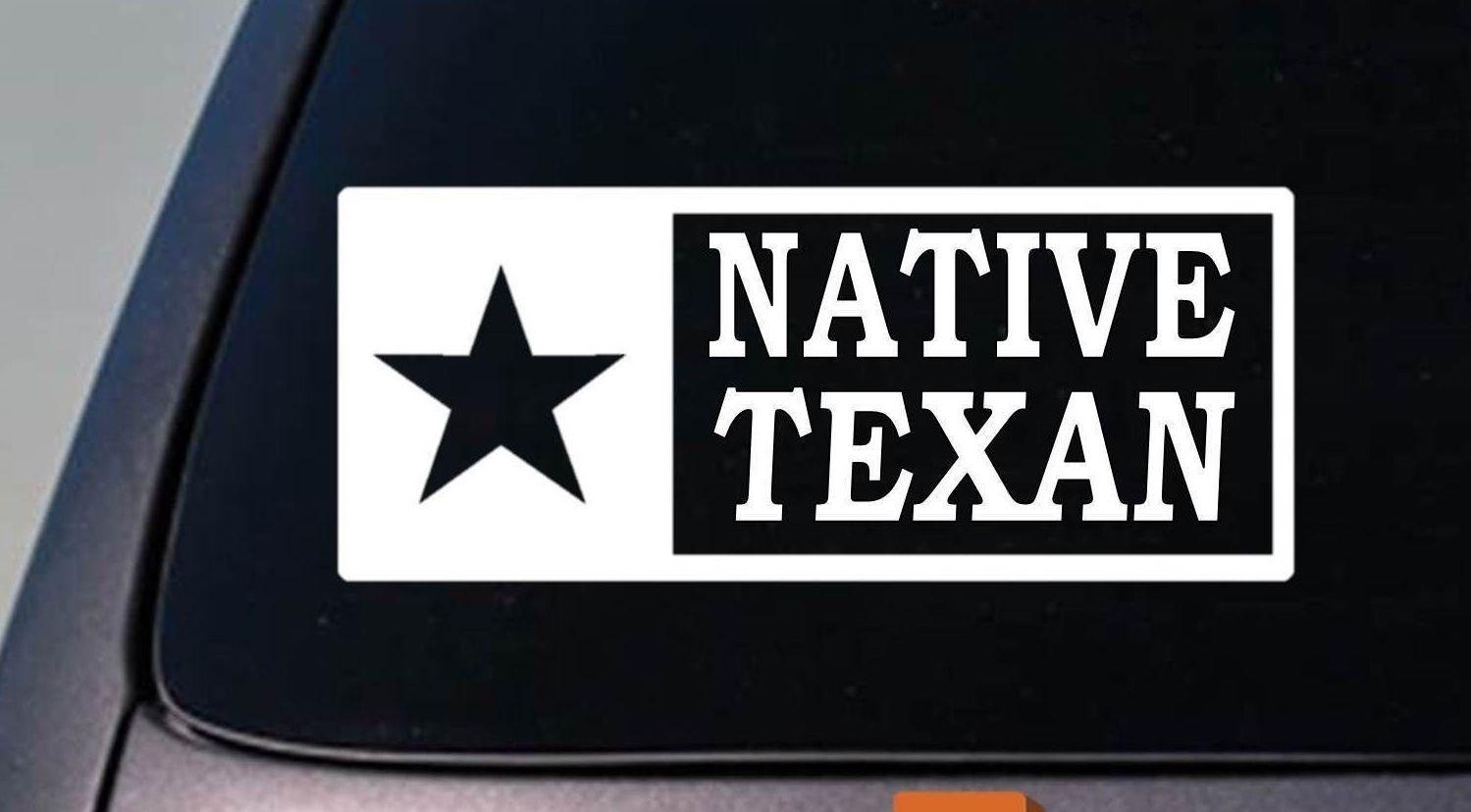 """NATIVE TEXAN TEXAS sticker truck car window laptop vinyl decal 8"""" sticker"""