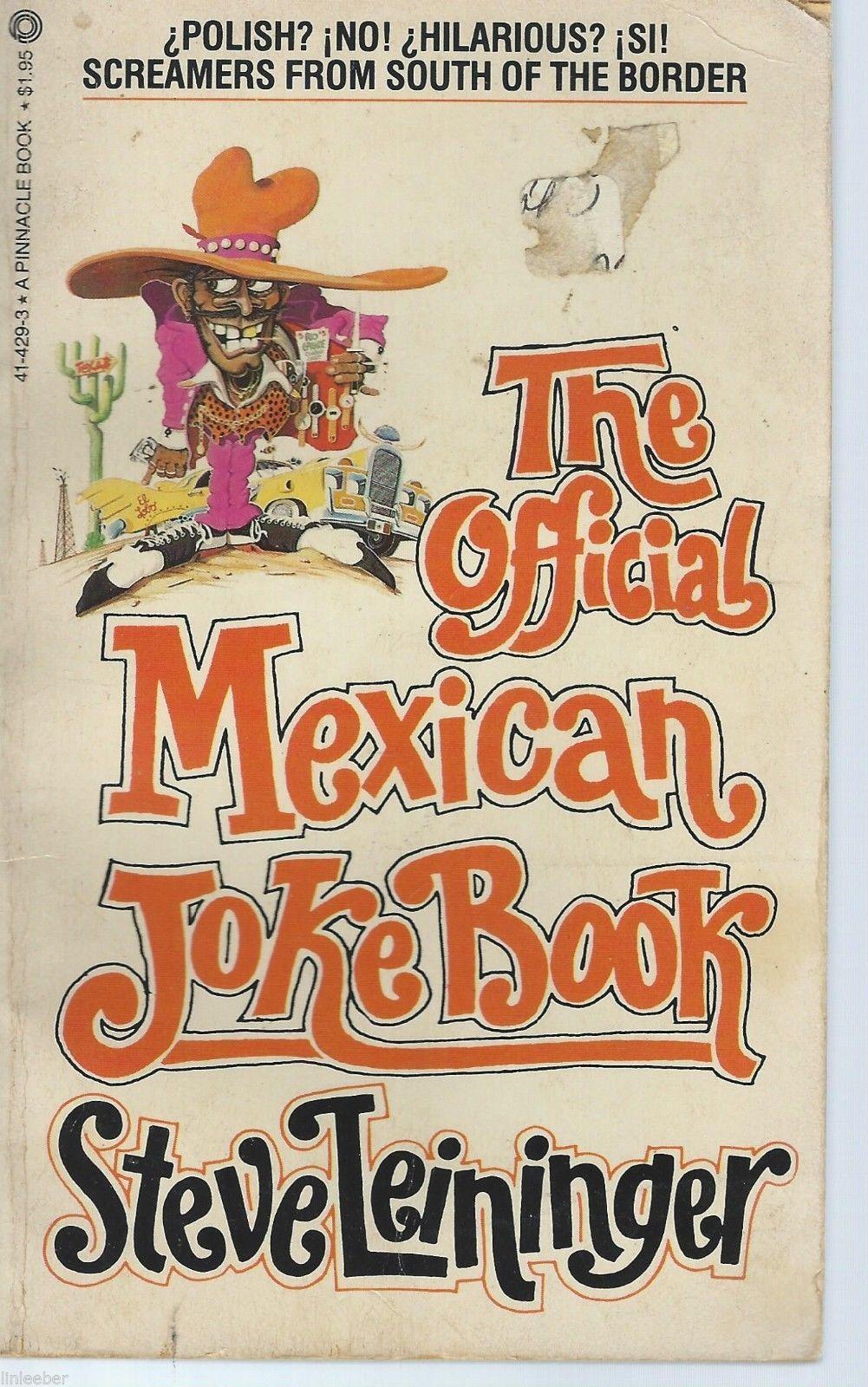 The Official Mexican Joke Book by Steve Leininger;1984;1st Printing;Scott Ross
